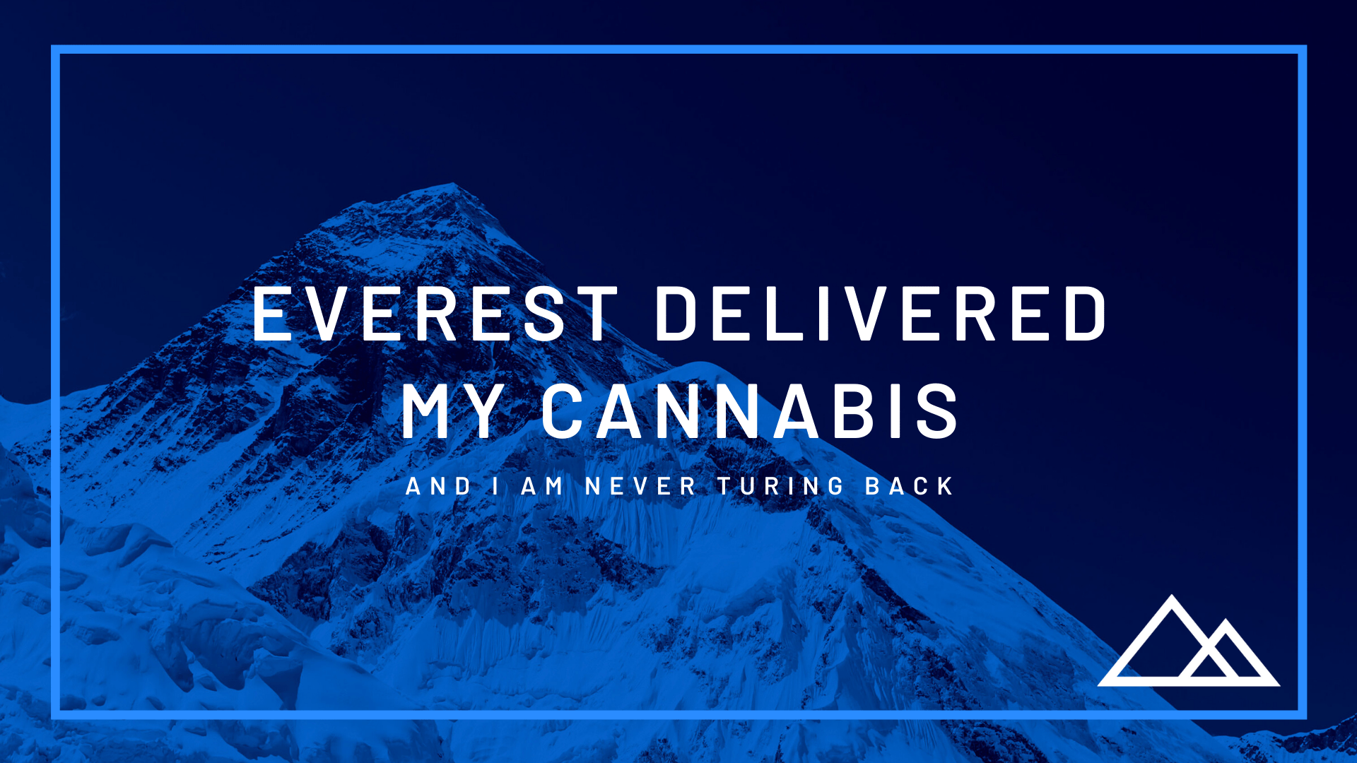 Everest Delivered My Cannabis and I'm Never Turning Back